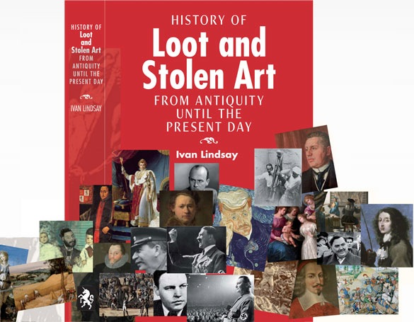 A History of Loot and Stolen Art by Ivan Lindsay, courtesy of Unicorn Press