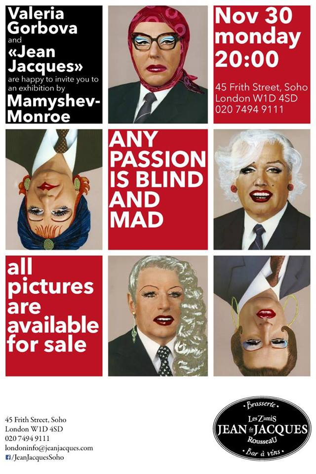 Mamyshev Monroe Exhibition Any Passion Is Blind >> Exh Any Passion Is Blind And Mad By Vladislav Mamyshev Monroe At