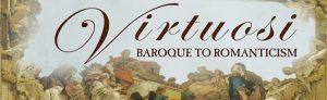 CONCERT: Virtuosi. Baroque to Romanticism. March 15, 7.30 p.m. Leighton House.