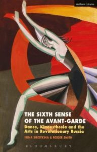 Book launch & dance performance: The Sixth Sense of the Avant-Garde: Dance, Kinaesthesia and the Arts in Revolutionary Russia, Calvert 22, 18 May