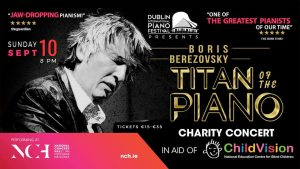 Russian 'Titan of the Piano' Boris Berezovsky is to Perform in Dublin  In Aid of ChildVision