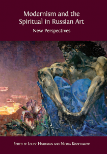 Modernism and the Spiritual in Russian Art: New Perspectives. New Book Release