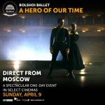 Live Bolshoi Ballet Screening of A Hero of Our Time, April 9
