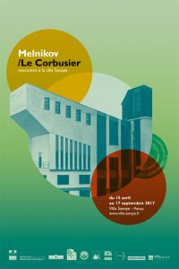 EXHIBITION: MELNIKOV/LE CORBUSIER, ENCOUNTER AT LA VILLA SAVOYE, 15 April – 17 September