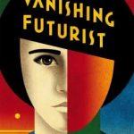 BOOK REVIEW: The Vanishing Futurist. By James Van de Pette