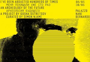 I've Been Abducted Hundreds of Times. Gosha Ostretsov in Venice, 9 May – 30 June