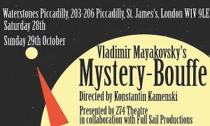 Mystery-Bouffe Promenade Revival. 28-29 October at Waterstones Piccadilly