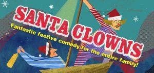 Santa Clowns: Fantastic Clowning Show, The Tabernacle Theatre, 26 November