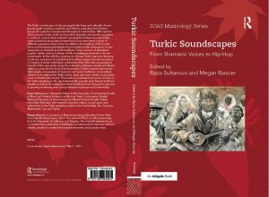 "Book Launch of ""Turkic Soundscapes From Shamanic Voices to Hip-Hop"", edited by Dr. Razia Sultanova, London, 8 March"