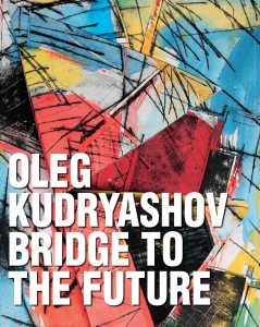 Oleg Kudryashov: Bridge to the Future