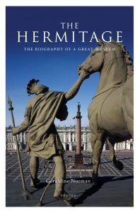 The Hermitage: The Biography of a Great Museum
