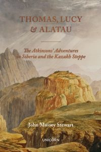 Thomas, Lucy and Alatau: The Atkinsons' Adventures in Siberia and the Kazakh Steppe