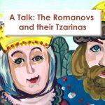 The Romanovs & their Tzarinas – Talk
