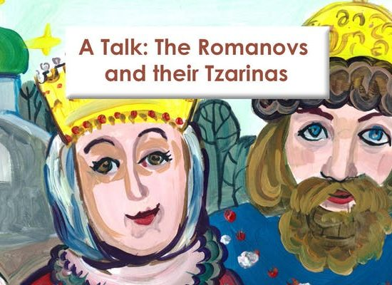 The Romanovs & their Tzarinas – Talk