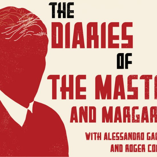 The Diaries of the Master and Margarita with Alessandro Gallenzi and Roger Cockrell