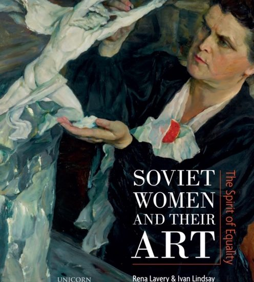 Soviet women and their art , a new book by R.Lavery & I.Lindsay