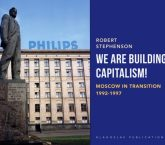 WE ARE BUILDING CAPITALISM! MOSCOW IN TRANSITION 1992-1997