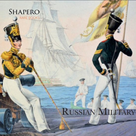 Russian Military: Shapero Rare Books releases new Catalogue
