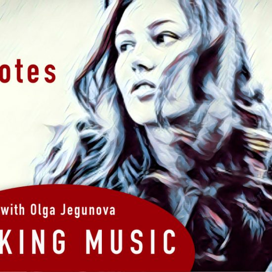 Talking Music with Olga Jegunova: 7 Notes
