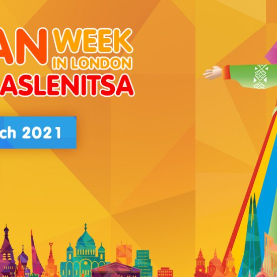 RUSSIAN WEEK IN LONDON – FESTIVAL MASLENITSA – ONLINE