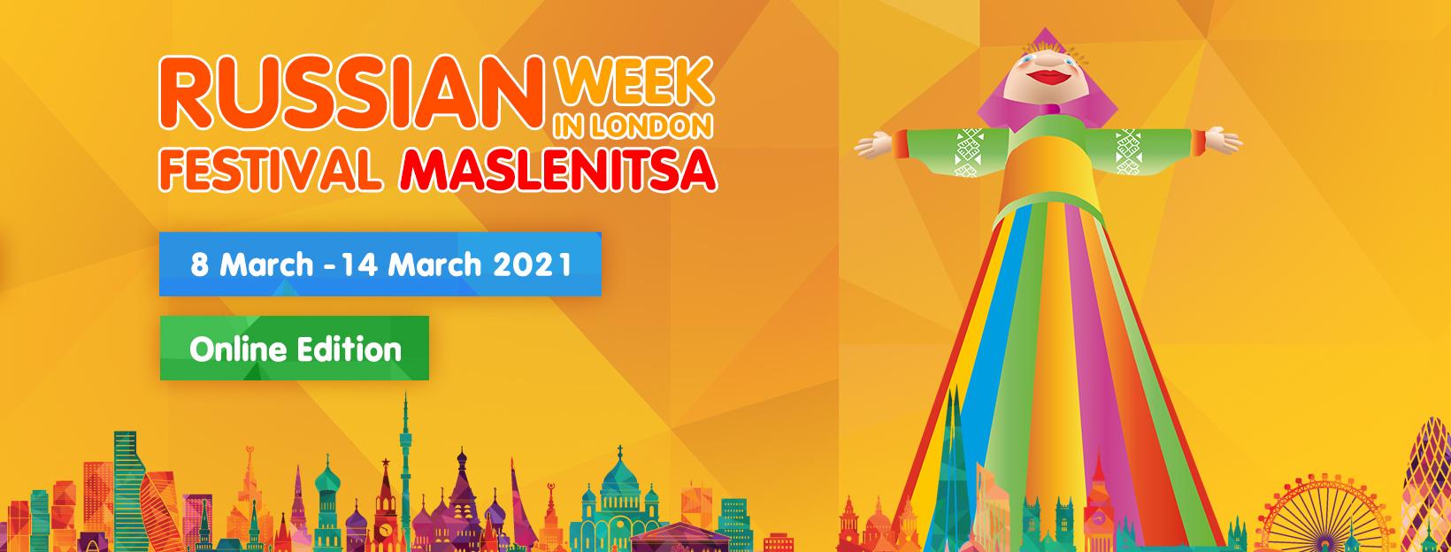RUSSIAN WEEK IN LONDON – FESTIVAL MASLENITSA – ONLINE