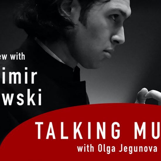 Talking Music with Olga Egunova 2: Interview with Vladimir Jurowsky